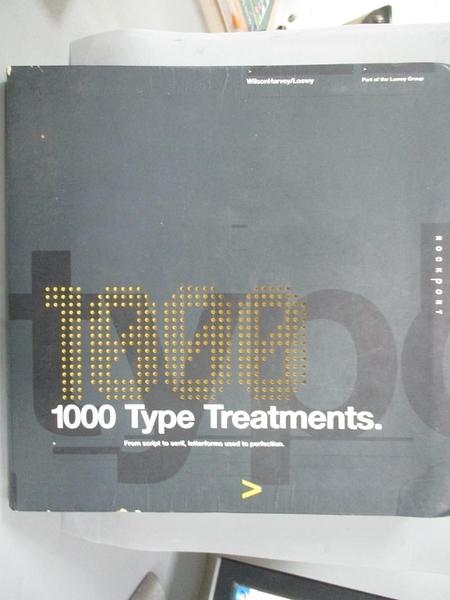【書寶二手書T6/設計_YFE】1,000 Type Treatments: From Script To Serif,