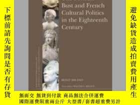 二手書博民逛書店The罕見Portrait Bust and French Cultural Politics in the Ei