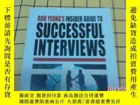 二手書博民逛書店ROB罕見YEUNG S INSIDER GUIDE TO SUCCESSFUL INTERVIEWS(英文原版)