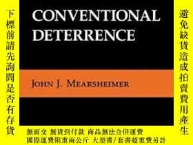 二手書博民逛書店Conventional罕見Deterrence-常規威懾Y436638 John J. Mearsheime