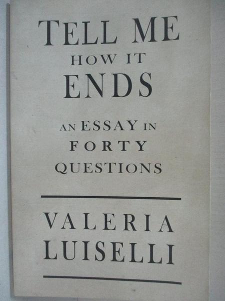 【書寶二手書T1/社會_IT3】Tell Me How It Ends: An Essay in Forty Questions
