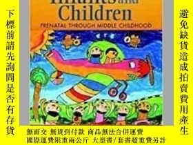二手書博民逛書店Infants罕見and Children: Prenatal Through Middle Childhood