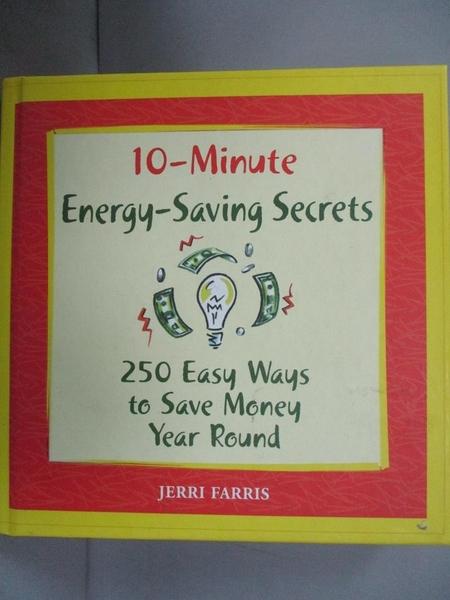 【書寶二手書T6/原文書_LFF】10-Minute Energy-Saving Secrets_jerri-farri