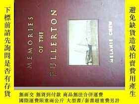 二手書博民逛書店MEMORIES罕見OF THE FULLERTON【富勒頓的回憶】Y6332 看圖 MELANIE CHEW