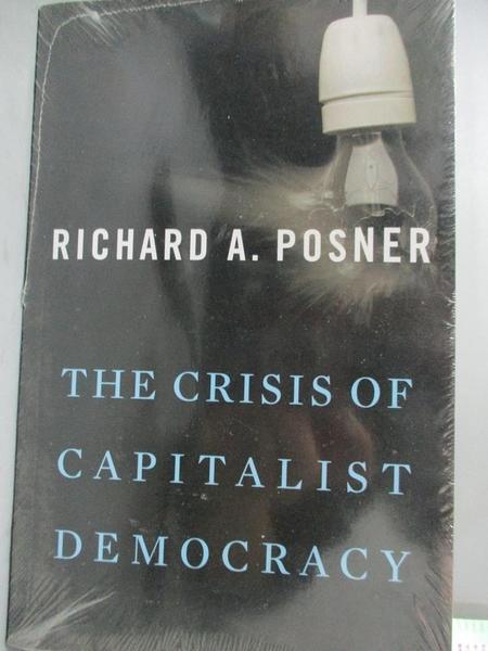【書寶二手書T7/歷史_GLV】The Crisis of Capitalist Democracy_Posner, R