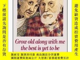 二手書博民逛書店Grow罕見Old Along With Me The Best Is Yet To BeY255562 不祥