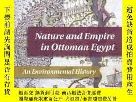 二手書博民逛書店Nature罕見And Empire In Ottoman EgyptY307751 Alan Mikhail