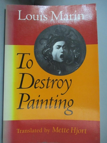 【書寶二手書T4/藝術_ERU】To Destroy Painting_Marin, Louis/ Hjort, Mette (TRN)