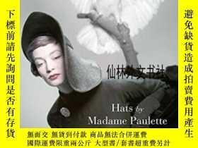 二手書博民逛書店【罕見】2014年出版 Hats By Madame PauletteY27248 Annie Schneid