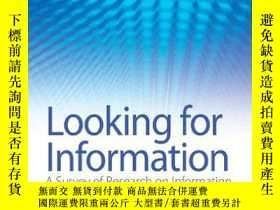 二手書博民逛書店尋找信息:信息尋求的研究,需求的研究【A罕見Survey of