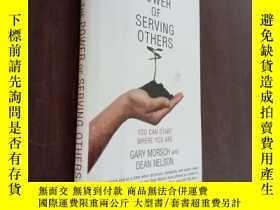 二手書博民逛書店THE罕見POWER OF SERVING OTHERS 他人的力量Y12880 MORSCH &