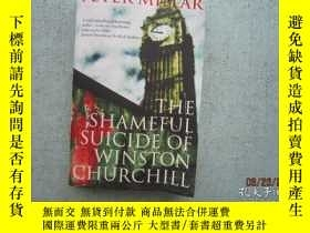 二手書博民逛書店PETER罕見MILLAR THE SHAMEFUL SUICIDE OF WINSTON CHURCHILL 英