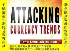 二手書博民逛書店Attacking罕見Currency TrendsY256260 Greg Michalowski Wile