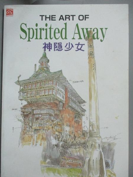 【書寶二手書T1/藝術_QFJ】THE ART OF Spirited Away 神隱少女原價_700_宮崎駿