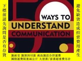 二手書博民逛書店50罕見Ways To Understand CommunicationY255562 Arthur Asa