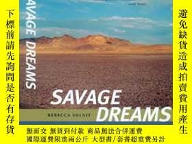 二手書博民逛書店Savage罕見DreamsY256260 Rebecca Solnit University Of Cali