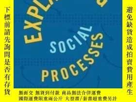 二手書博民逛書店Explaining罕見Social Processes-解釋社會過程Y443421 Charles Till