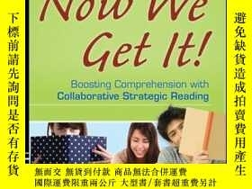 二手書博民逛書店Now罕見We Get It!: Boosting Comprehension with Collaborativ