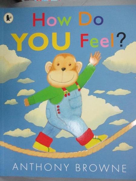 【書寶二手書T9/少年童書_YJH】How Do You Feel?_Anthony Browne