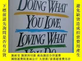 二手書博民逛書店DOING罕見WHAT YOU LOVE, LOVING WHA