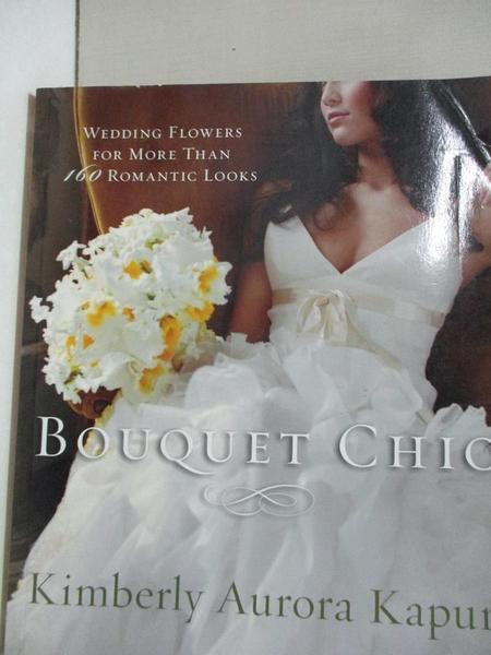 【書寶二手書T1/園藝_KW1】Bouquet Chic: Wedding Flowers for More Than…
