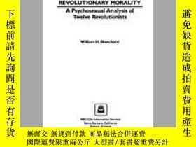 二手書博民逛書店Revolutionary罕見MoralityY256260 William H. Blanchard Abc