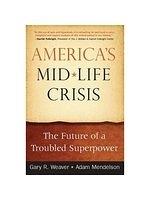 二手書博民逛書店《America's Midlife Crisis: The Future of a Troubled Superpower》 R2Y ISBN:1931930074