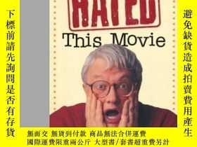 二手書博民逛書店I罕見Hated, Hated, Hated This MovieY364682 Roger Ebert An