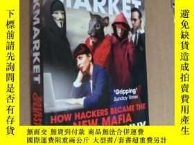 二手書博民逛書店DARK罕見MARKET;How Hackers Became