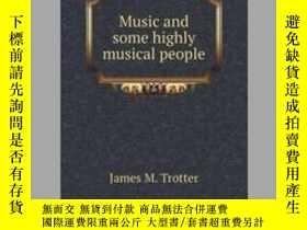 二手書博民逛書店Music罕見and some highly musical peopleY405706 James M. T