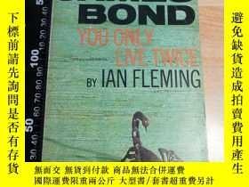 二手書博民逛書店007系列罕見YOU ONLY LIVE TWICE 《007之雷霆谷》 邦德 JAMES BONDY4110