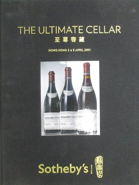 【書寶二手書T1/收藏_ZHF】Sotheby s_The Ultimate Cellar_2011/4/2-3