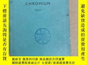 二手書博民逛書店metallurgy罕見of the rarer metals chromium(P1344)Y173412