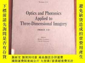 二手書博民逛書店optics罕見and photonics applied to three-dimensional imager
