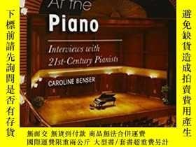 二手書博民逛書店At罕見the Piano: Interviews with 21st-Century PianistsY17