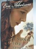 【書寶二手書T2/歷史_HER】A Song for Summer_Ibbotson, Eva