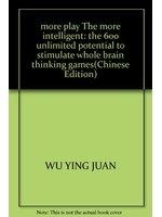 二手書 more play The more intelligent: the 600 unlimited potential to stimulate whole brain thinkin R2Y 9787507417951