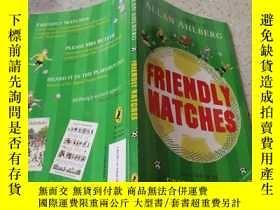 二手書博民逛書店Friendly罕見Matches 友誼賽Y200392