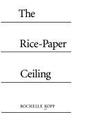 二手書博民逛書店 《The Rice-paper Ceiling: Breaking Through Japanese Corporate Culture》 R2Y ISBN:1880656140
