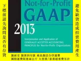 二手書博民逛書店Wiley罕見Not-for-profit Gaap 2013: Interpretation And Appli