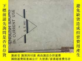 二手書博民逛書店English罕見Idioms in Current Use57