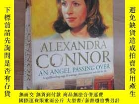 二手書博民逛書店外文書罕見ALEXANDRA CONNOR AN ANGEL PASSING OVER(32開,共552)Y1