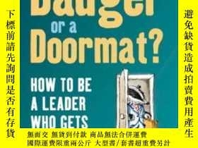 二手書博民逛書店Are罕見You A Badger Or A Doormat? How To Be A Leader Who Ge