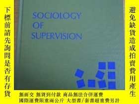 二手書博民逛書店SOCIOLGY罕見OF SUPERVISION 請看圖Y16076 請看圖