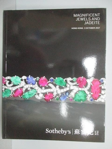 【書寶二手書T1/收藏_PHF】蘇富比_Magnificent Jewels And Jadeite_2017/10/3