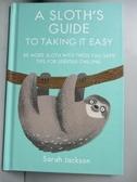 【書寶二手書T8/原文小說_NAE】A Sloth's Guide to Taking It Easy_Jackson, Sarah