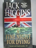 【書寶二手書T4/原文小說_LPC】A Fine Night For Dying_Jack Higgins