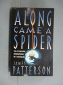 【書寶二手書T2/原文小說_ORF】Along Came a Spider_James Patterson