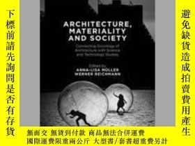 二手書博民逛書店Architecture,罕見Materiality and SocietyY410016 Anna-Lisa