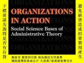 二手書博民逛書店Organizations罕見In Action-行動中的組織Y436638 James D. Thompso